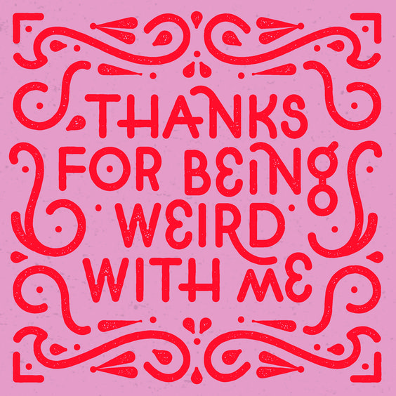 Thanks for being weird with me digital quote